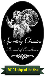 Sporting Classics Award of Excellence as Fishing Lodge of the Year 2010