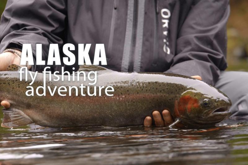 Alaska Fly Fishing Steelhead Adventure